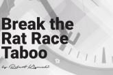 Robert Kiyosaki - Break the rat race taboo